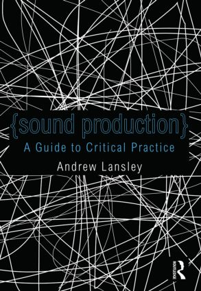 Sound Production: A Guide to Using Audio within Media Production (Paperback) book cover