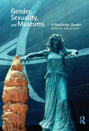 Gender, Sexuality and Museums: A Routledge Reader (Paperback) book cover