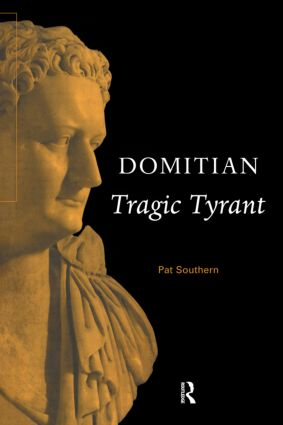 Domitian: Tragic Tyrant, 1st Edition (Paperback) book cover