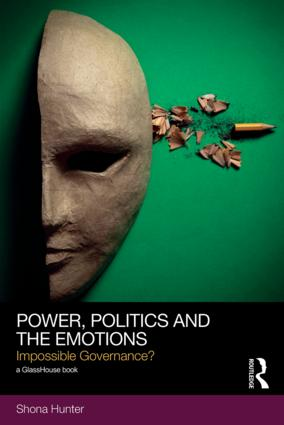 Power, Politics and the Emotions: Impossible Governance? book cover