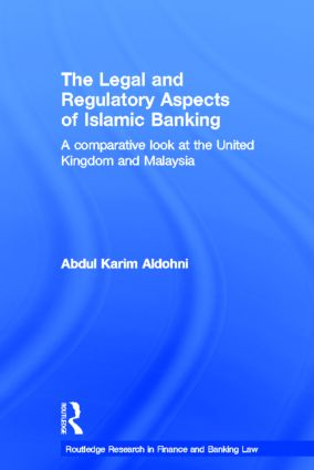 The Legal and Regulatory Aspects of Islamic Banking: A Comparative Look at the United Kingdom and Malaysia (Hardback) book cover