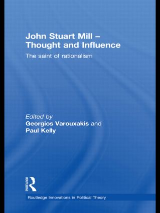 John Stuart Mill - Thought and Influence: The Saint of Rationalism (Hardback) book cover