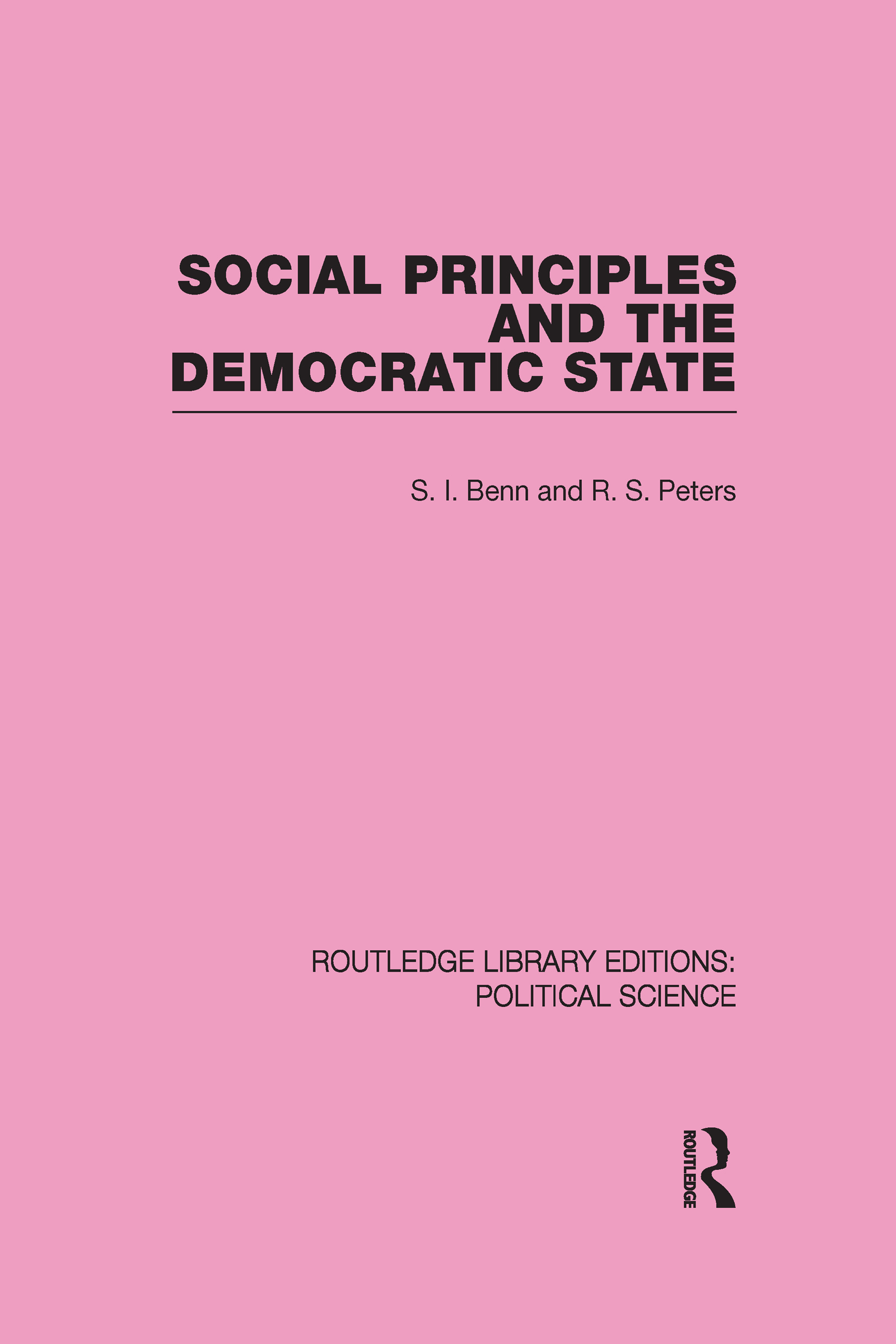 Social Principles and the Democratic State (Routledge Library Editions: Political Science Volume 4): 1st Edition (Hardback) book cover