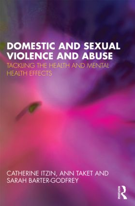 Domestic and Sexual Violence and Abuse: Tackling the Health and Mental Health Effects (Paperback) book cover