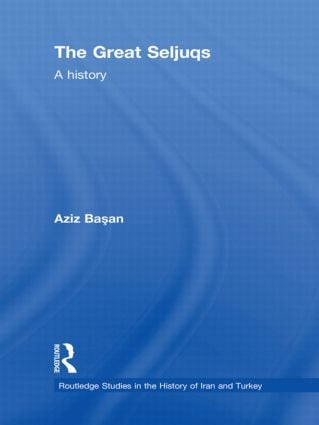 The Great Seljuqs: A History (Hardback) book cover