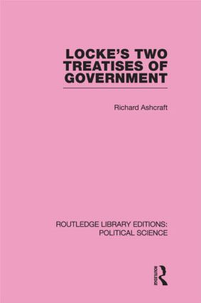 Locke's Two Treatises of Government (Routledge Library Editions: Political Science Volume 17) (Hardback) book cover