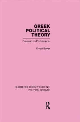 Greek Political Theory (Routledge Library Editions: Political Science Volume 18): 1st Edition (Hardback) book cover