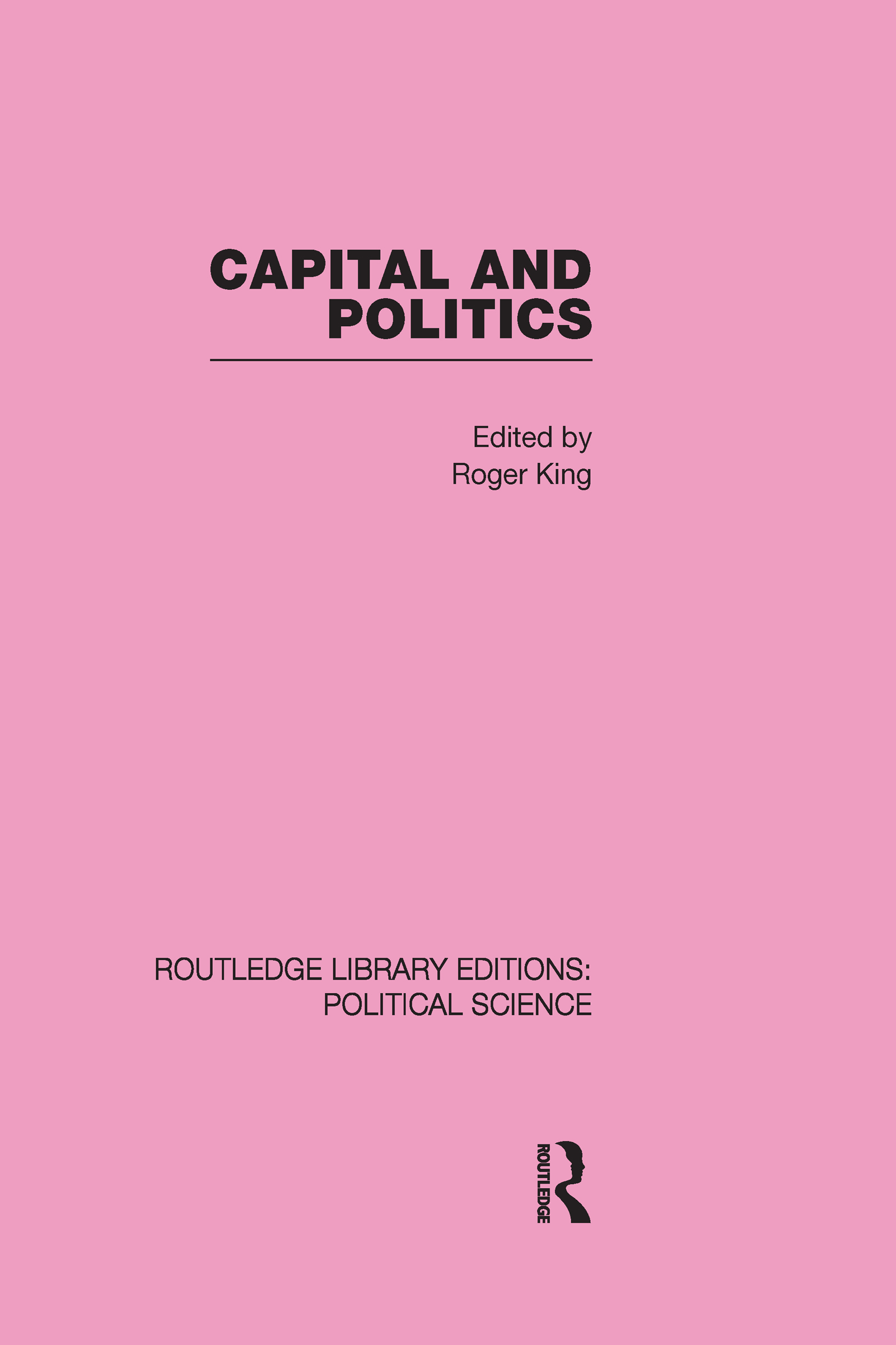 Capital and Politics Routledge Library Editions: Political Science Volume 44: 1st Edition (Hardback) book cover
