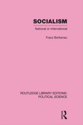 Socialism National or International Routledge Library Editions: Political Science Volume 48 (Hardback) book cover