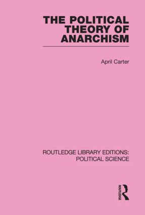 The Political Theory of Anarchism Routledge Library Editions: Political Science Volume 51 (Hardback) book cover