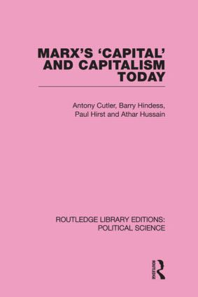 Marx's Capital and Capitalism Today Routledge Library Editions: Political Science Volume 52 (Hardback) book cover