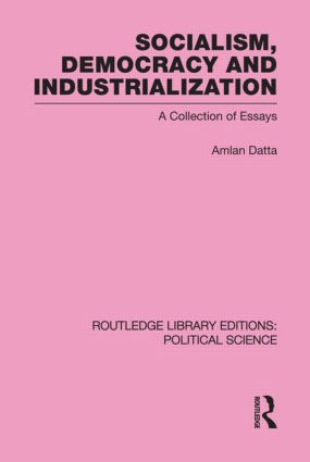 Socialism, Democracy and Industrialization Routledge Library Editions: Political Science Volume 53 (Hardback) book cover