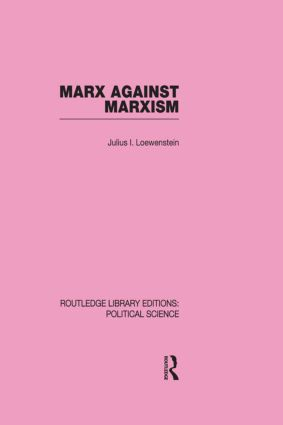 Marx Against Marxism: 1st Edition (e-Book) book cover