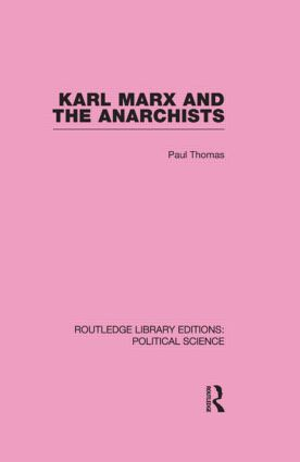 Karl Marx and the Anarchists Library Editions: Political Science Volume 60 (Hardback) book cover