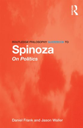 Routledge Philosophy GuideBook to Spinoza on Politics book cover