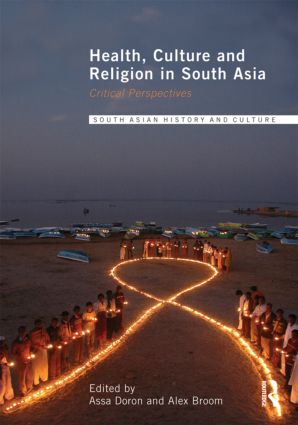 Health, Culture and Religion in South Asia: Critical Perspectives (Hardback) book cover
