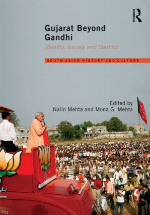 Gujarat Beyond Gandhi: Identity, Society and Conflict (Hardback) book cover