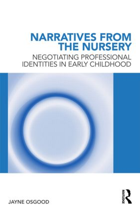 Narratives from the Nursery: Negotiating professional identities in early childhood (Paperback) book cover