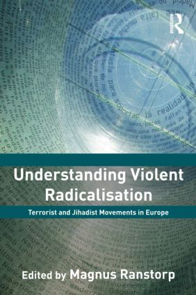 Understanding Violent Radicalisation: Terrorist and Jihadist Movements in Europe (Paperback) book cover