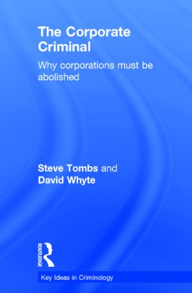 The Corporate Criminal: Why Corporations Must Be Abolished, 1st Edition (Hardback) book cover