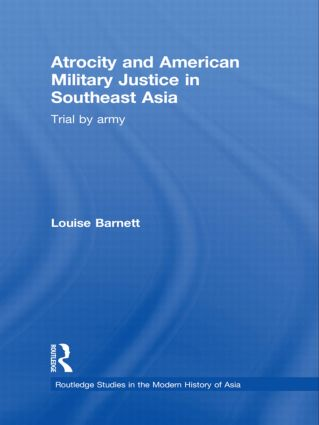 Atrocity and American Military Justice in Southeast Asia: Trial by Army book cover