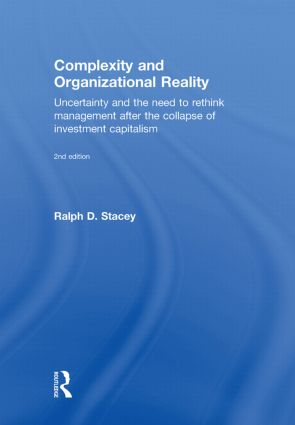 Complexity and Organizational Reality: Uncertainty and the Need to Rethink Management after the Collapse of Investment Capitalism, 2nd Edition (Hardback) book cover