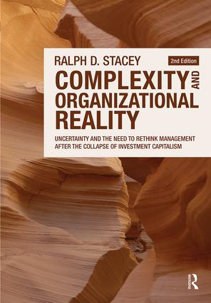 Complexity and Organizational Reality: Uncertainty and the Need to Rethink Management after the Collapse of Investment Capitalism, 2nd Edition (Paperback) book cover