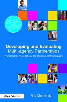 Developing and Evaluating Multi-Agency Partnerships: A Practical Toolkit for Schools and Children's Centre Managers (Paperback) book cover