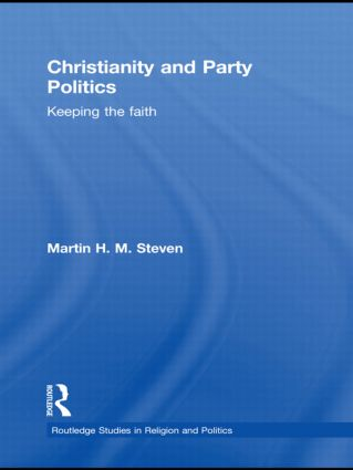 Christianity and Party Politics: Keeping the faith (Hardback) book cover