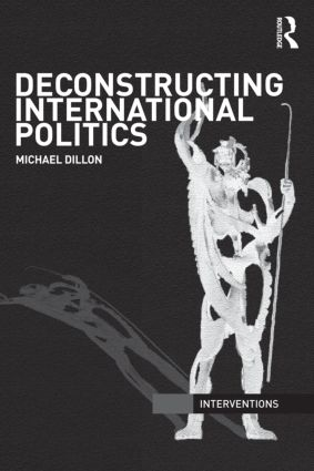 Deconstructing International Politics: 1st Edition (Paperback) book cover