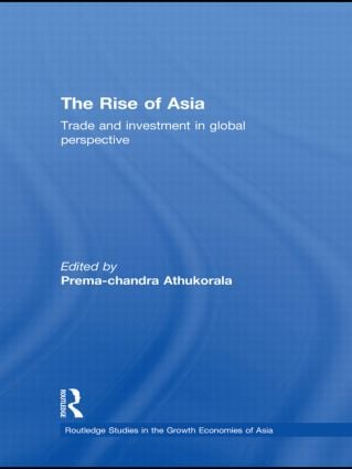 The Rise of Asia: Trade and Investment in Global Perspective (Hardback) book cover