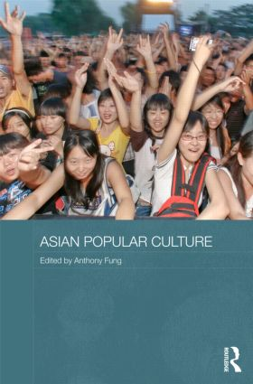 Asian Popular Culture: The Global (Dis)continuity, 1st Edition (Paperback) book cover