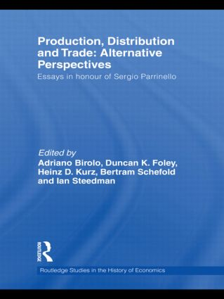 Production, Distribution and Trade: Alternative Perspectives: Essays in honour of Sergio Parrinello (Hardback) book cover