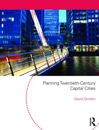 Planning Twentieth Century Capital Cities