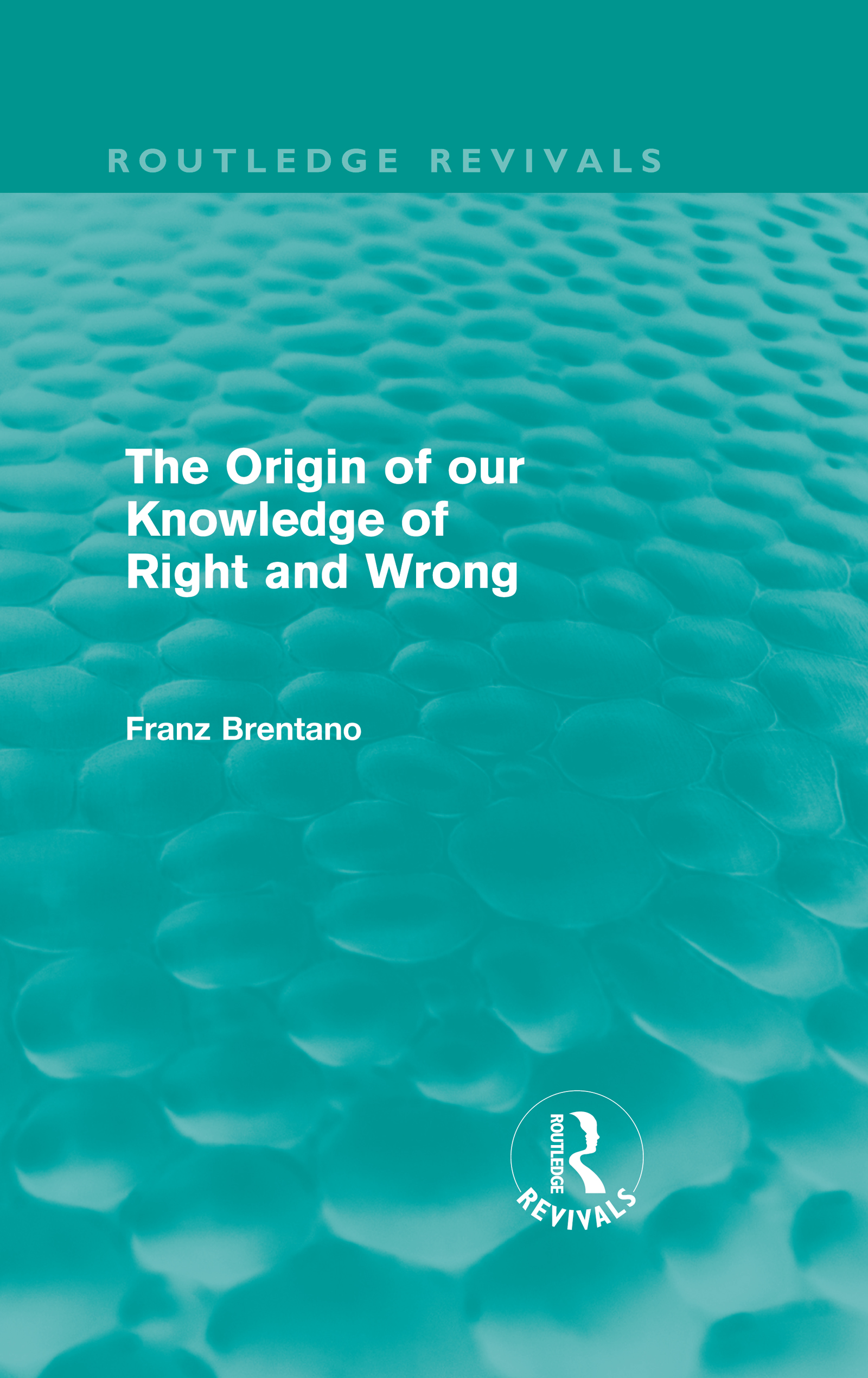 The Origin of Our Knowledge of Right and Wrong (Routledge Revivals) (Hardback) book cover