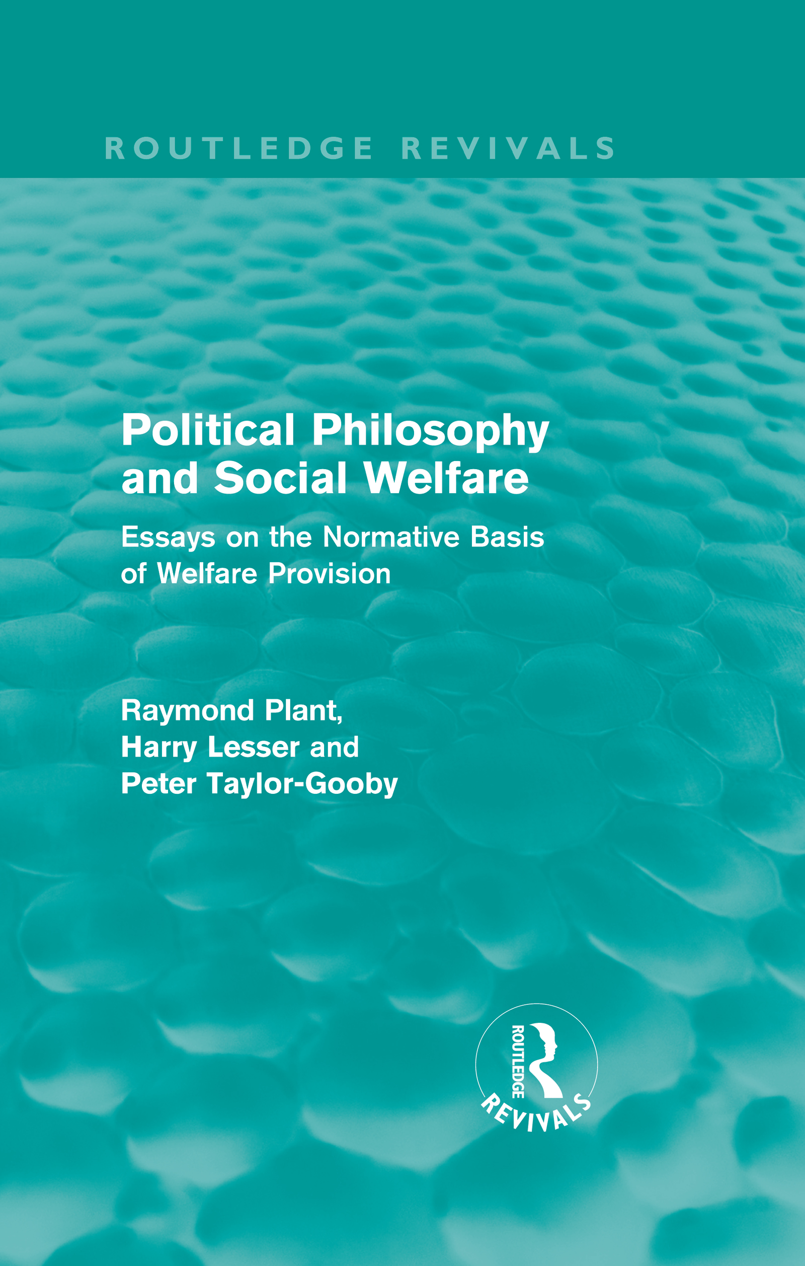 Political Philosophy and Social Welfare (Routledge Revivals): Essays on the Normative Basis of Welfare Provisions (Hardback) book cover