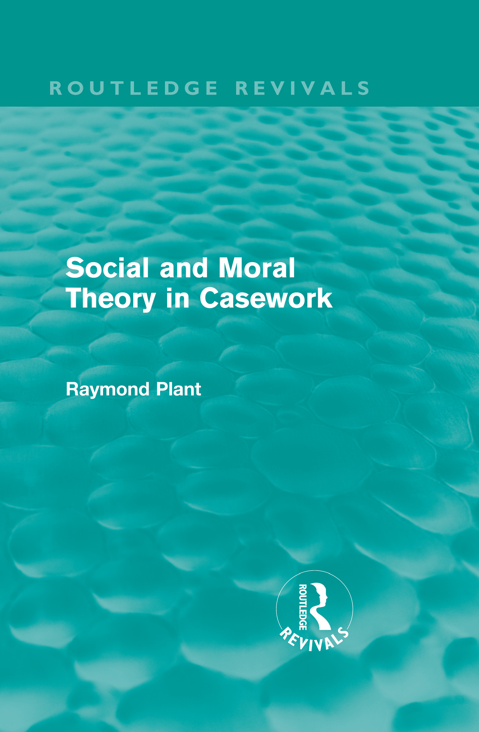 Social and Moral Theory in Casework (Routledge Revivals) (Hardback) book cover