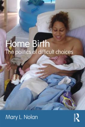 Home Birth: The Politics of Difficult Choices (Paperback) book cover