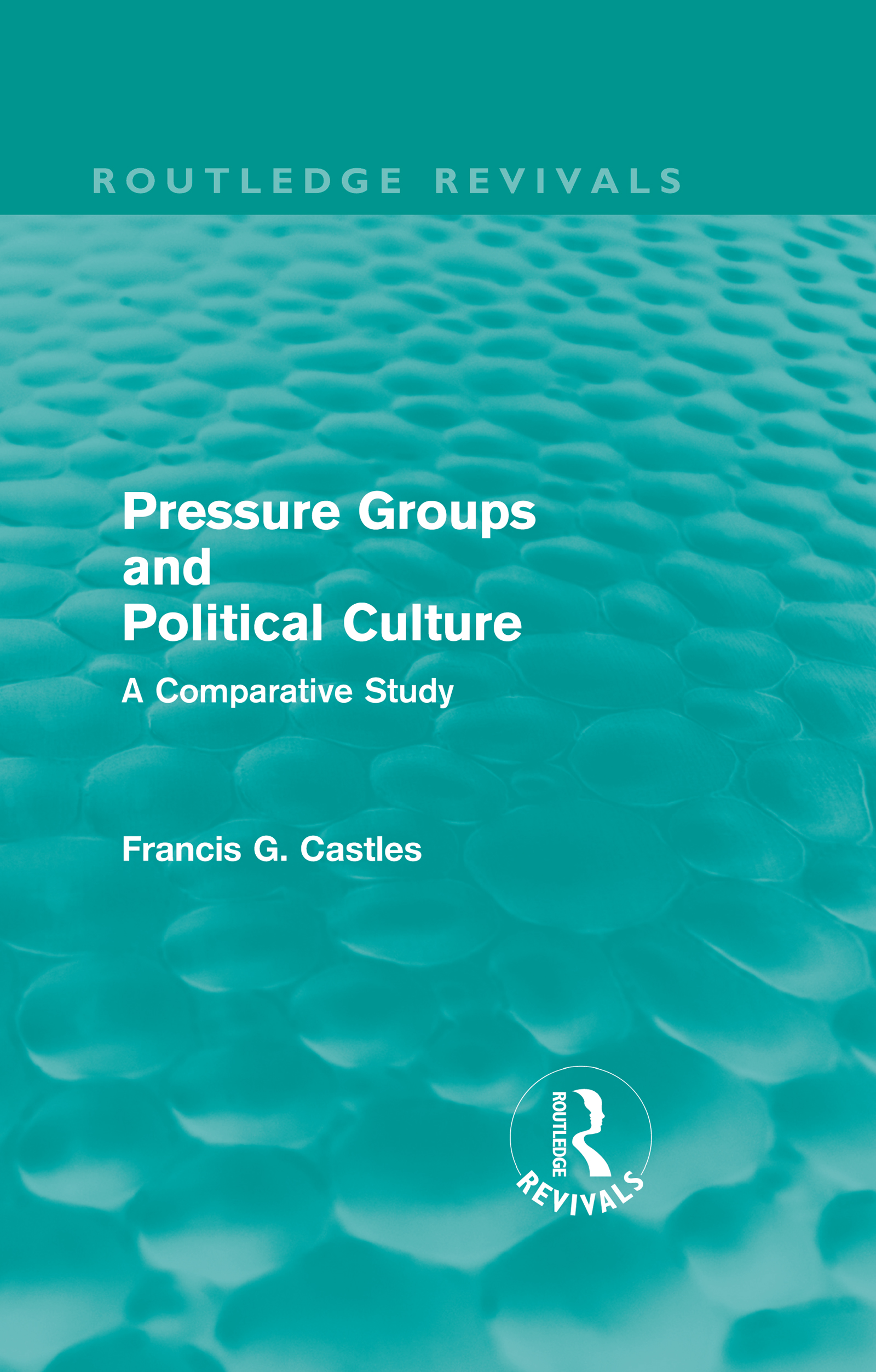 Pressure Groups and Political Culture (Routledge Revivals): A Comparative Study (Hardback) book cover