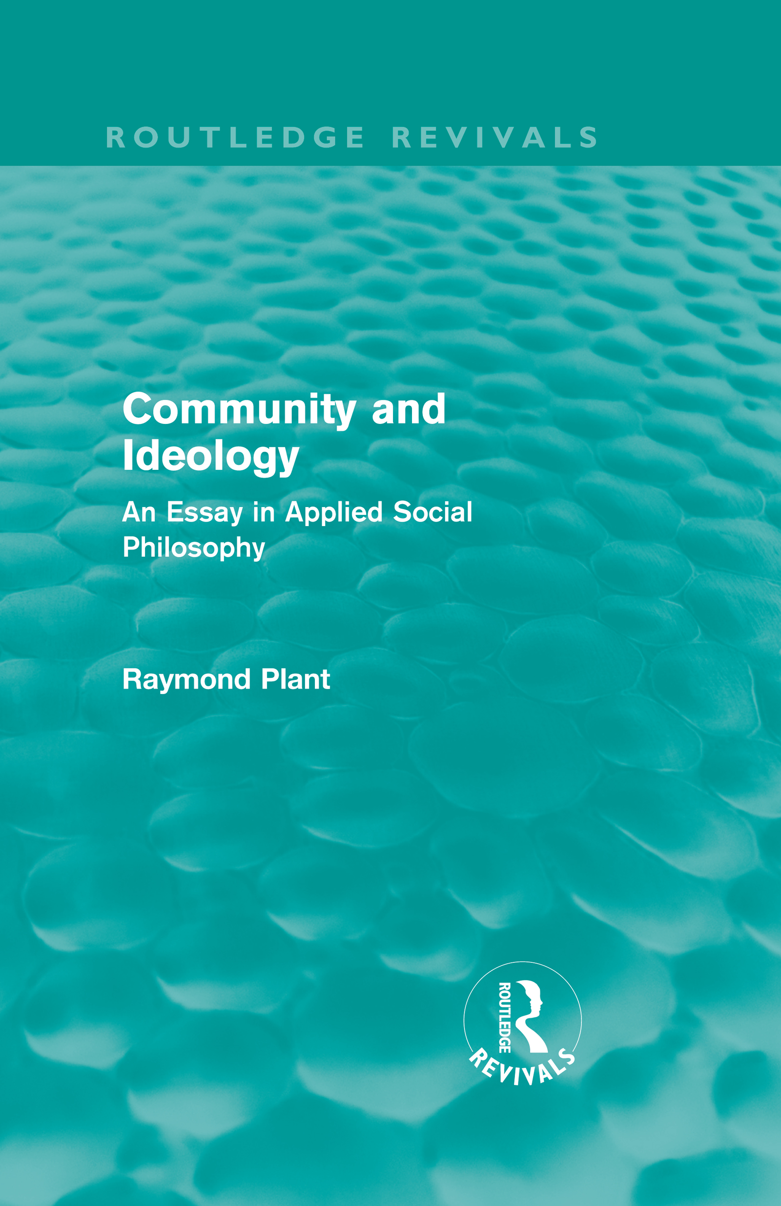 Community and Ideology (Routledge Revivals): An Essay in Applied Social Philosphy, 1st Edition (Hardback) book cover