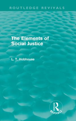 The Elements of Social Justice (Routledge Revivals): 1st Edition (Paperback) book cover