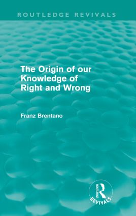 The Origin of Our Knowledge of Right and Wrong (Routledge Revivals)