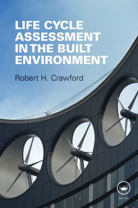 Life Cycle Assessment in the Built Environment (Hardback) book cover