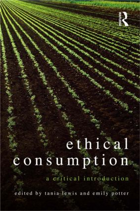 Ethical Consumption: A Critical Introduction (Paperback) book cover