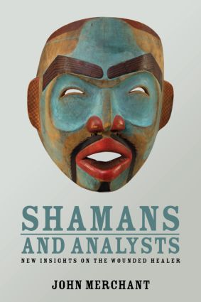 Shamans and Analysts: New Insights on the Wounded Healer (Paperback) book cover
