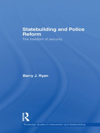 Statebuilding and Police Reform: The Freedom of Security book cover