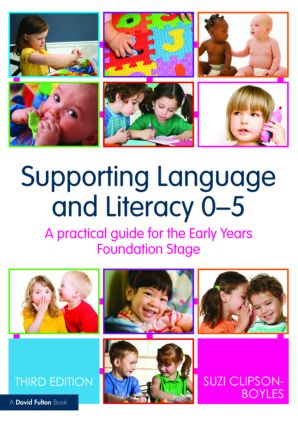 Supporting Language and Literacy 0-5: A Practical Guide for the Early Years Foundation Stage, 3rd Edition (Paperback) book cover