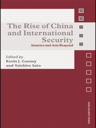 The Rise of China and International Security: America and Asia Respond (Paperback) book cover