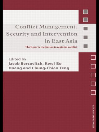 Conflict Management, Security and Intervention in East Asia: Third-party Mediation in Regional Conflict, 1st Edition (Paperback) book cover