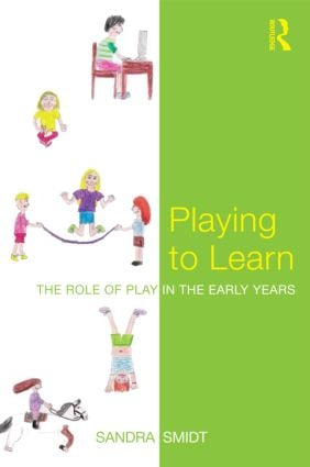 Playing to Learn: The role of play in the early years (Paperback) book cover
